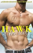 Hawk & the Lady - Grace Grayson Security, #2 ebook by Elizabeth Stevens