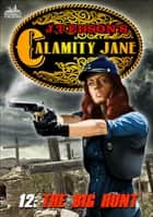 Calamity Jane 12: The Big Hunt ebook by J.T. Edson