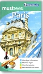 Michelin Must Sees Paris ebook by Michelin