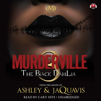 Murderville 3 - The Black Dahlia audiobook by Ashley & JaQuavis,Buck 50 Productions