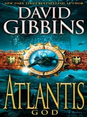 Atlantis God - A Novel ebook by David Gibbins