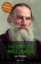 Leo Tolstoy: The Complete Novels and Novellas + A Biography of the Author ekitaplar by Leo Tolstoy, Romain Rolland