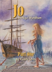 JO – by Nigel Wyndham - Part One ebook by Viedelle Smith