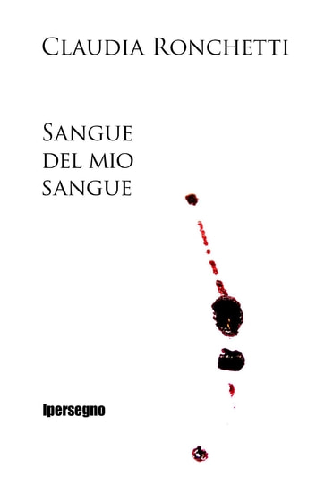 Sangue del mio sangue eBook by Claudia Ronchetti