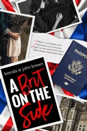 A Brit on the Side - Castle Calder Series ebook by Brenda St John Brown