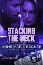 Stacking the Deck ebook by Anne Marie Becker