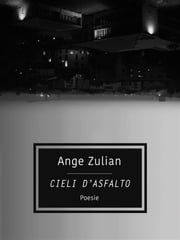 Cieli d'asfalto ebook by Ange Zulian