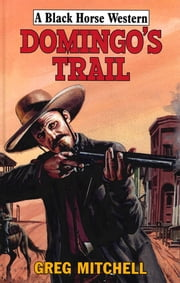 Domingo's Trail ebook by G Mitchell