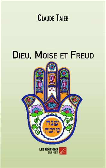 Dieu, Moïse et Freud ebook by Claude Taieb