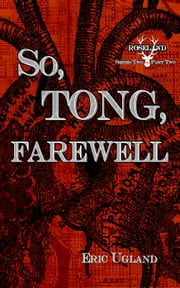 So Tong, Farewell - Roseland, #8 ebook by Eric Ugland