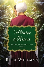 Winter Kisses - An Amish Christmas Love Novella ebook by Beth Wiseman
