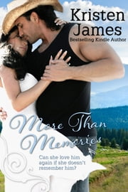 More Than Memories ebook by Kristen James