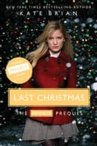 Last Christmas ebook by Kate Brian