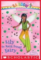 The Earth Fairies #5: Lily the Rain Forest Fairy ebook by Daisy Meadows