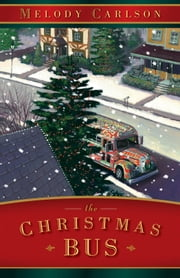 Christmas Bus, The ebook by Melody Carlson