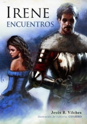 Irene 2 (Encuentros) ebook by Jesús B. Vilches