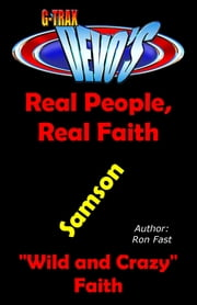 G-TRAX Devo's-Real People, Real Faith: Samson ebook by Ron Fast