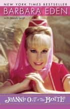 Jeannie Out of the Bottle ebook by Barbara Eden, Wendy Leigh