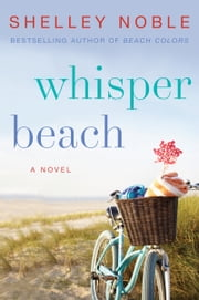 Whisper Beach - A Novel ebook by Shelley Noble