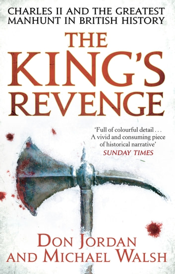 The King's Revenge - Charles II and the Greatest Manhunt in British History ebook by Michael Walsh,Don Jordan