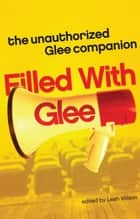 Filled with Glee ebook by Leah Wilson