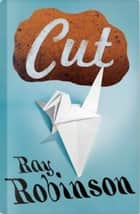 Cut ebook by Ray Robinson