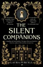 The Silent Companions - Winner of the WHSmith Thumping Good Read Award and an ITV Zoe Ball Book Club pick eBook by Laura Purcell