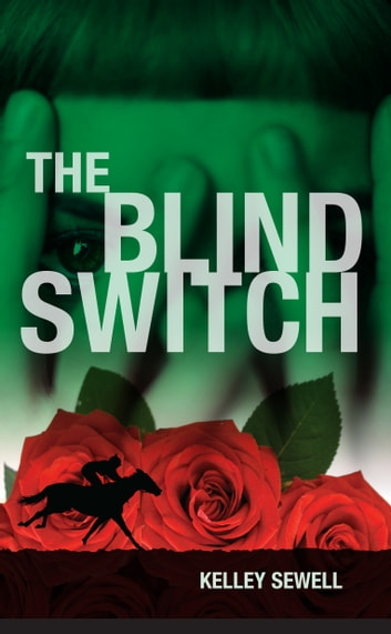 The Blind Switch ebook by Kelley Sewell