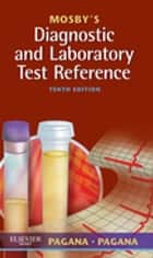 Mosby's Diagnostic and Laboratory Test Reference - eBook ebook by Kathleen Deska Pagana, PhD, RN,...