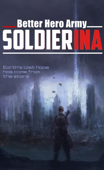 Soldierina ebook by Better Hero Army