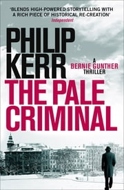 The Pale Criminal - Bernie Gunther Thriller 2 ebook by Philip Kerr
