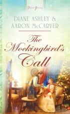 The Mockingbird's Call ebook by Diane T. Ashley, Mr. Aaron McCarver