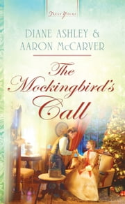 The Mockingbird's Call ebook by Mr. Aaron McCarver,Diane T. Ashley