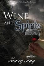 Wine & Spirits ebook by Nancy Kay