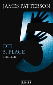 Die 5. Plage - Women's Murder Club - - Thriller ebook by James Patterson,Andreas Jäger
