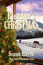 Rancher's Christmas ebook by Jeanne Harrell