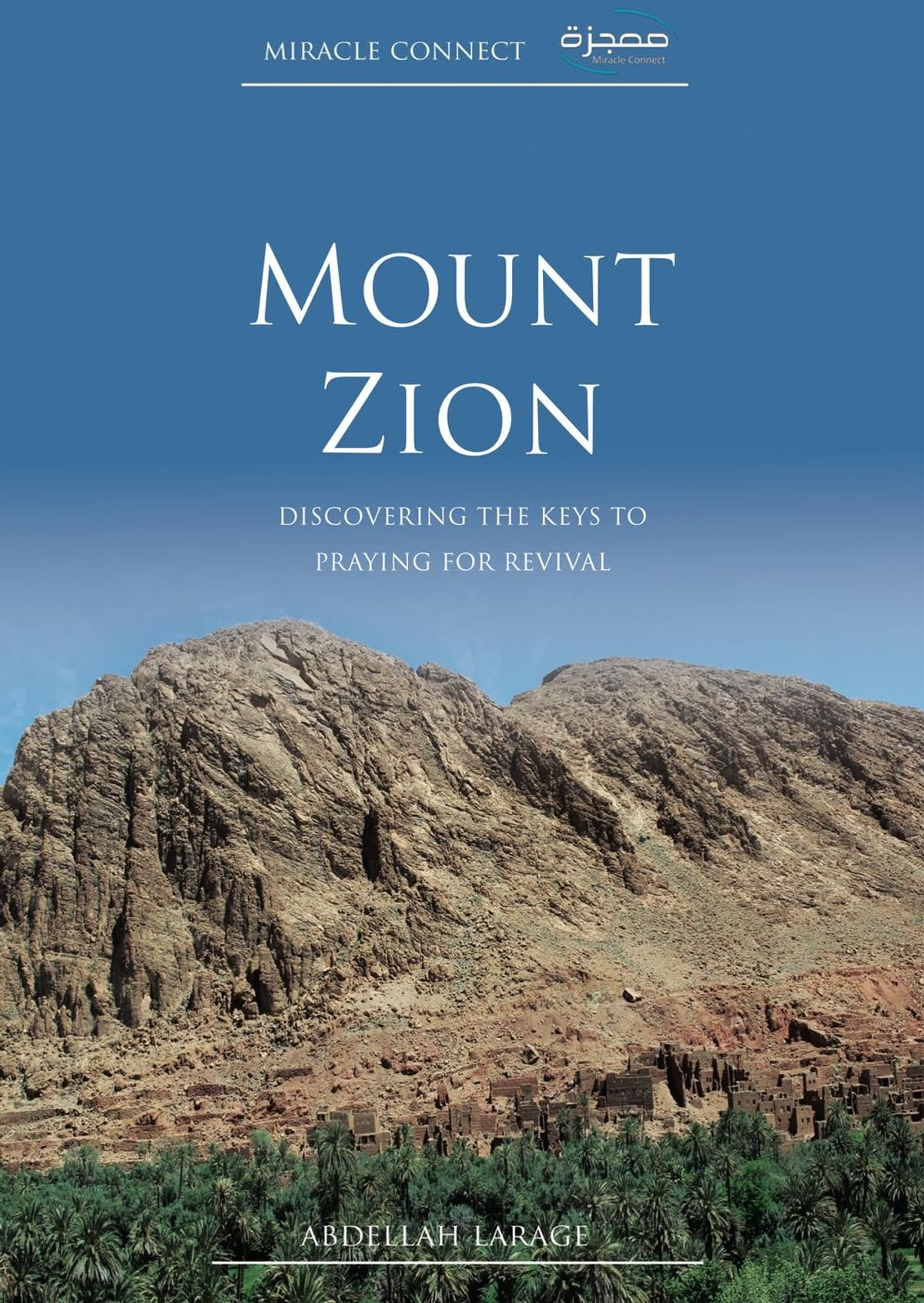 Mount Zion: Discovering the Keys to Praying for Revival ...
