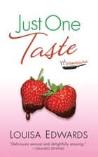 Just One Taste - A Recipe for Love Novel ebook by Louisa Edwards