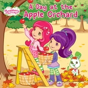 A Day at the Apple Orchard ebook by Amy Ackelsberg,Laura Thomas,Nicole Balick