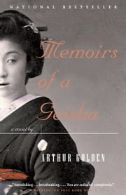 Memoirs of a Geisha ebook by Arthur Golden