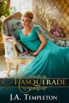 Masquerade ebook by J.A. Templeton