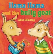 Llama Llama and the Bully Goat ebook by Anna Dewdney,Anna Dewdney