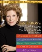 Jan Karons Mitford Years: The First Five Novels eBook by Jan Karon