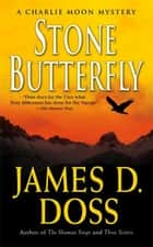 Stone Butterfly - A Charlie Moon Mystery ebook by James D. Doss