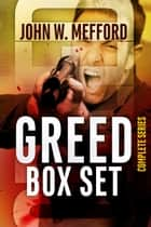 Greed Box Set (Books 1-4) ebook by John W. Mefford