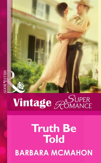Truth Be Told (Mills & Boon Vintage Superromance) (The House on Poppin Hill, Book 3) ebook by Barbara McMahon