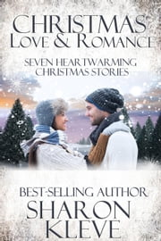 Christmas Love & Romance ebook by Sharon Kleve
