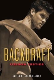 Backdraft - Fireman Erotica ebook by Shane Allison