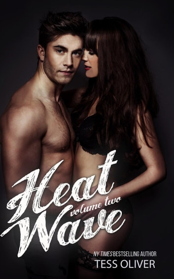 Heat Wave Volume Two - Heat Wave, #2 ebook by Tess Oliver