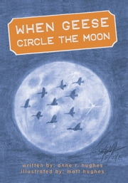 When Geese Circle the Moon ebook by Anne Hughes